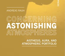 Concerning Astonishing Atmospheres. Aisthesis, Aura, and Atmospheric Portfolio