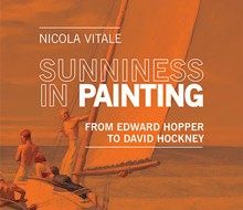 Sunniness in Paintings. From Edward Hopper to David Hockney