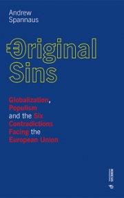 Original Sins. Globalization, Populism and the Six Contradictions Facing the European Union