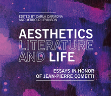 Aesthetics Literature and Life. Essays in honor of Jean Pierre Cometti