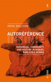 Autoréférence Infinie: Individual, Community and History in Miquel Barceló's Works