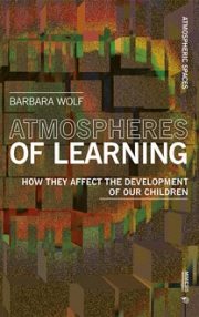 Atmospheres of Learning. How they affect the development of our children