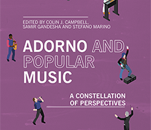 Adorno and Popular Music. A constellation of perspectives
