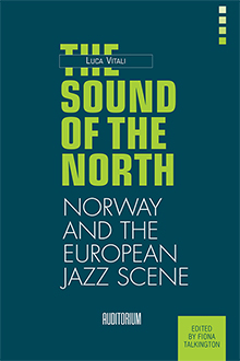 The sound of the North. Norway and the European Jazz Scene