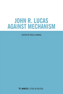John R. Lucas Against Mechanism