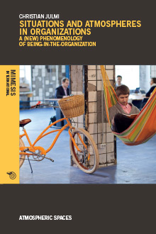 Situations and atmospheres in organizations: A (new) phenomenology of being-in-the-organization Couverture du livre