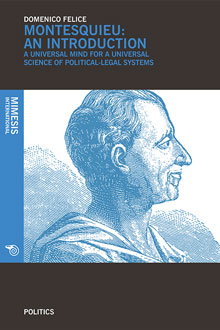 Montesquieu: An Introduction. A Universal Mind for a Universal Science of Political-legal Systems