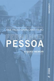 Fernando Pessoa. A quasi memoir