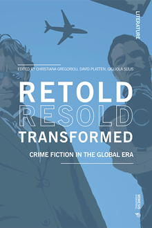 Retold Resold Transformed. Crime Fiction in the Global Era