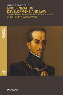 Modernization Development and Law. Gino Germani's Contribution to a Sociology of Justice in a Global World