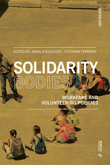 Solidarity Bodies. Workfare and Volunteering Policies