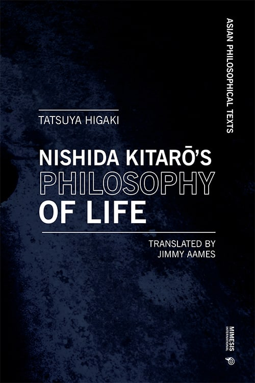 Kitarō Nishida's Philosophy of Life. Thought that Resonates with Bergson and Deleuze