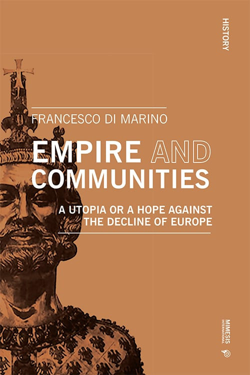 Empire and Communities. A Utopia or a Hope Against the Decline of Europe