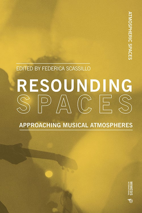 Resounding Spaces. Approaching Musical Atmospheres