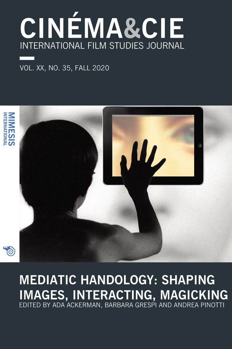 Cinéma&Cie 35: Mediatic Handology: Shaping Images, Interacting, Magicking