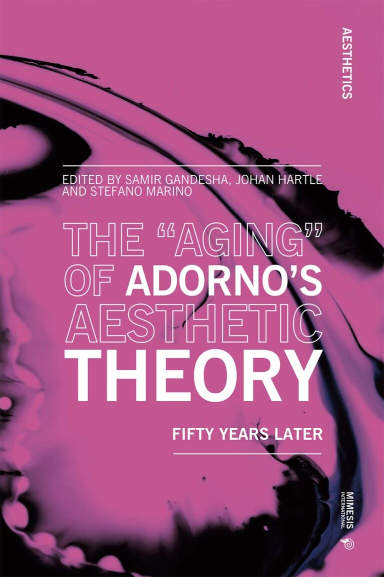 """The """"aging"""" of Adorno's Aesthetic Theory. Fifty Years Later"""