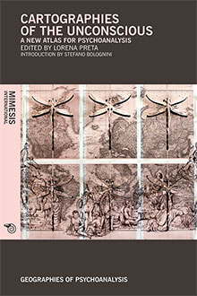 Cartographies of the Unconscious. A New Atlas for Psychoanalysis