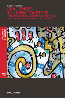 Challenges to living together. Transculturalism, migration, exploitation for a semioethics of human relations
