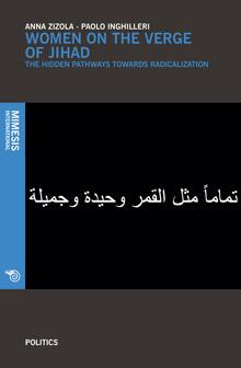 Women on the Verge of Jihad. The Hidden Pathways Towards Radicalization