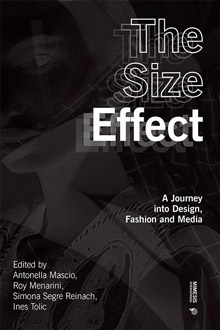 The Size Effect. A Journey into Design, Fashion and Media