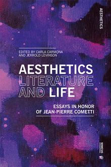 Aesthetics Literature and Life. Essays in honor of Jean-Pierre Cometti