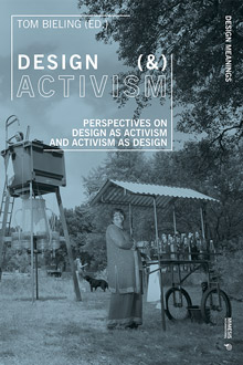 Design (&) Activism. Perspectives on Design as Activism and Activism as Design