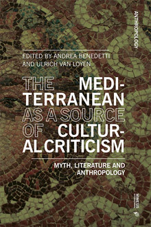 The Mediterranean as a Source of Cultural Criticism. Myth, Literature, and Anthropology
