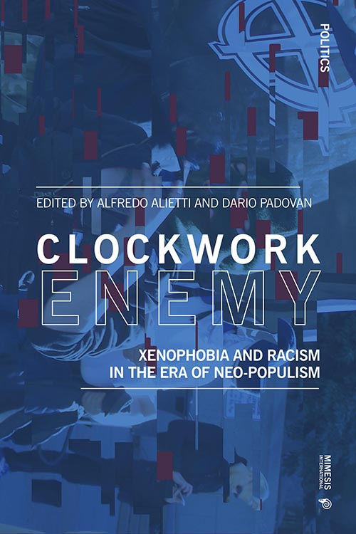 Clockwork Enemy. Xenophobia and Racism in the Era of Neo-populism