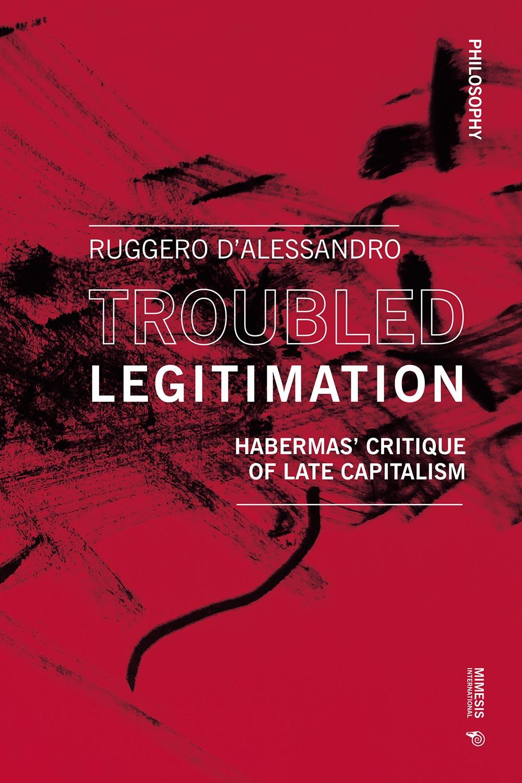 Troubled Legitimization. Habermas' Critique of Late Capitalism