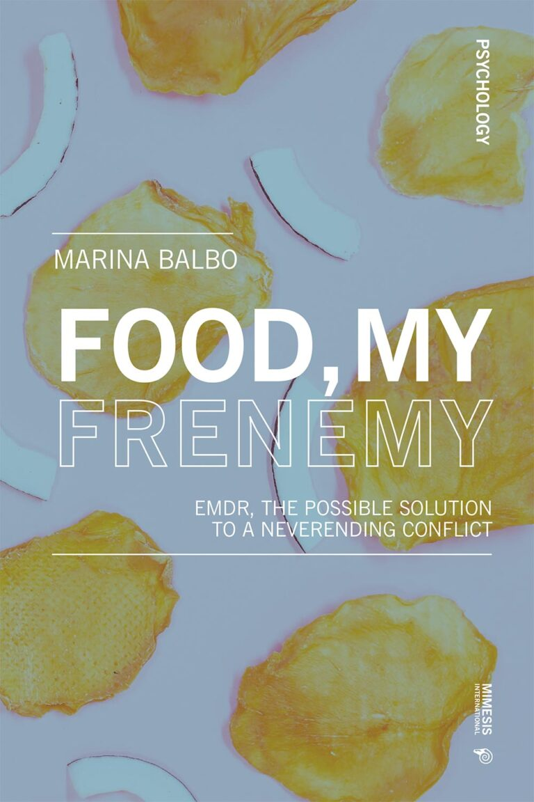 Food, My Frenemy. EMDR, The Possible Solution to a Neverending Conflict